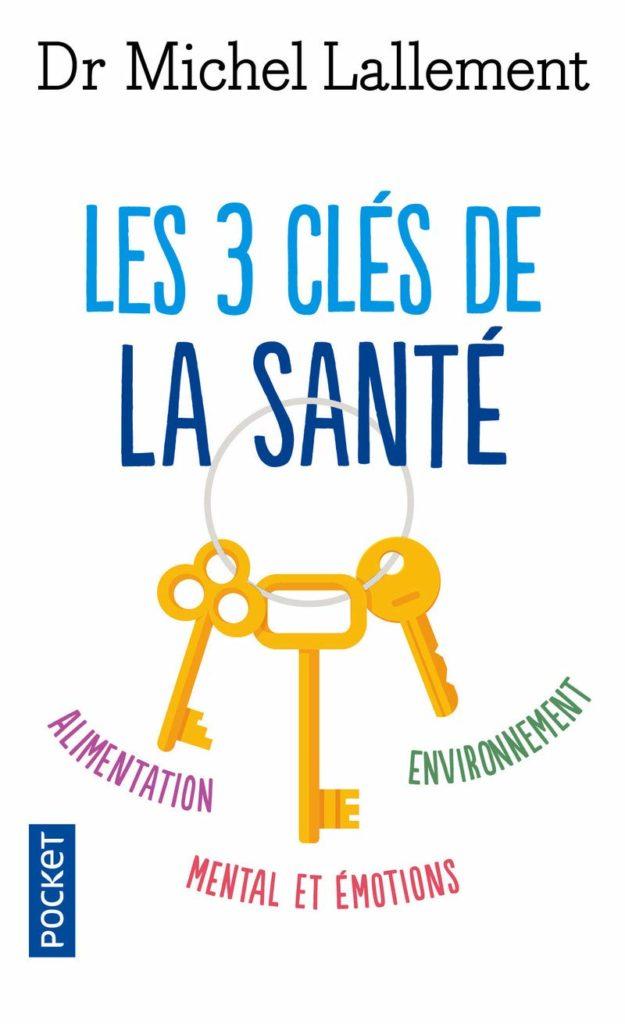 Dr Michel Lallement, Les 3 clés de la santé, éditions Mosaïque-santé.
